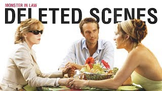 Monster In Law - DELETED SCENES