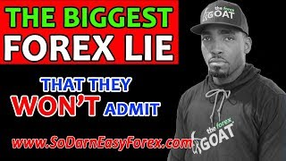 (Forex Tips) The BIGGEST Forex Lie - So Darn Easy Forex™