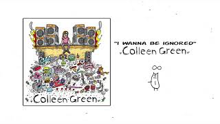 I Wanna Be Ignored - Colleen Green [Official Audio]