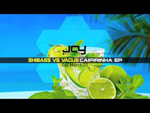 ShiBass vs VAGUS - Caipirinha