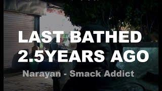 Narayan Smack (Heroin) Addict talks about his life | Strong Language | हिंदी