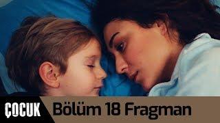 Çocuk 18. Bölüm Fragman (Final)