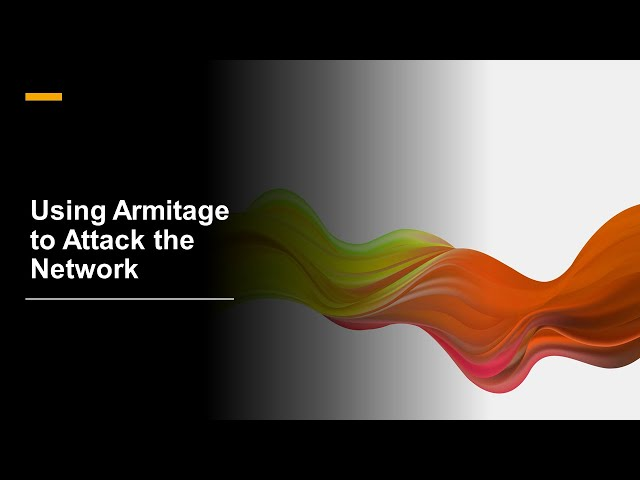 Using Armitage to Attack the Network