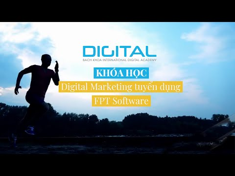 Khóa học Digital Marketing thực chiến đào tạo tuyển nhân sự phần mềm FPT Software