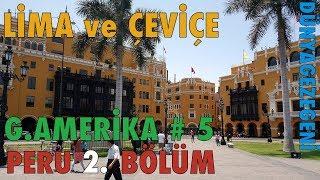 Lima , Çeviçe ve Pasifik Okyanusu Peru 2.Bölüm Güney Amerika #5  DG Dünya Gezegeni