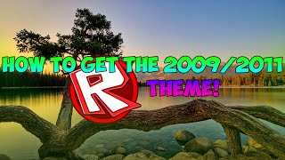 How To Get The Roblox 2009/2011 Theme