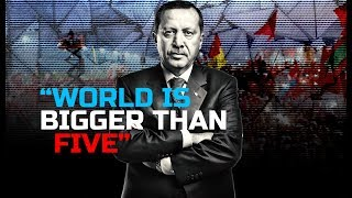 "ERDOGAN [HISTORIC SPEECH] ""THE WORLD IS BIGGER THAN FIVE"" ENG SUB"