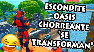 JUGANDO AL ESCONDITE en *OASIS CHORREANTE* SE TRANSFORMAN! FORTNITE PERSONALIZADAS