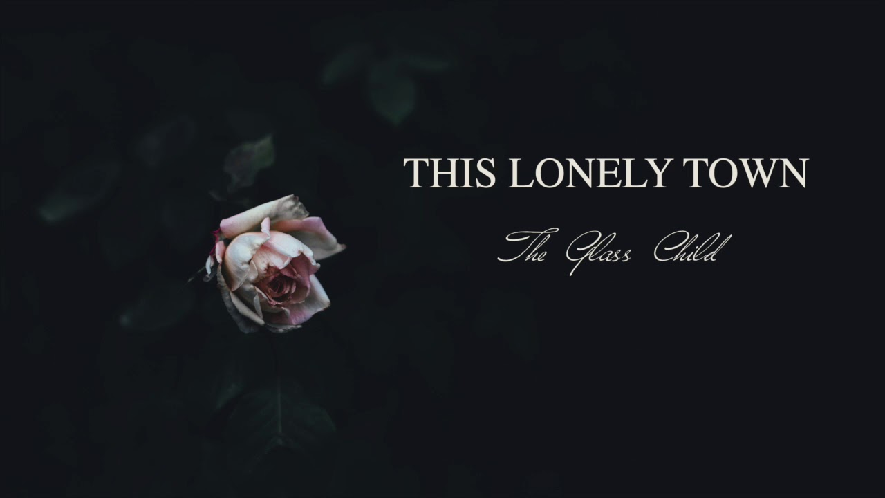This lonely town the glass child new song youtube this lonely town the glass child new song hexwebz Images