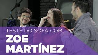Teste do Sofá ep. 8 | Zoe Martínez
