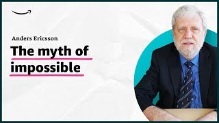 Anders Ericsson - The myth of impossible - Insights for Entrepreneurs - Amazon