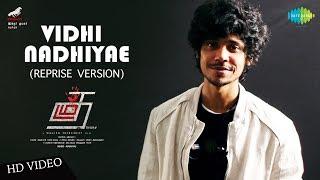 Vidhi Nadhiyae - Reprise Version  Thadam  Arun Vijay  Magizh Thirumeni  Madhan Karky  Arun Raj