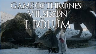 Game of Thrones 8. Sezon 1. Bölüm