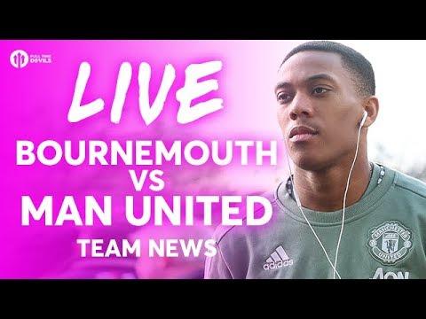 Bournemouth vs Manchester United LIVE TEAM NEWS STREAM