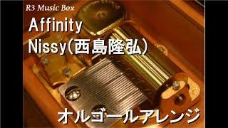 Gambar cover Affinity/Nissy(西島隆弘)【オルゴール】