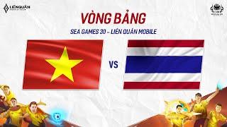 VIỆT NAM vs THÁI LAN - BẢNG A - SEA GAMES 30 - Garena Liên Quân Mobile