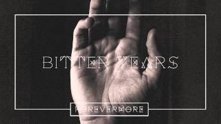 Watch Forevermore Bitter Years video