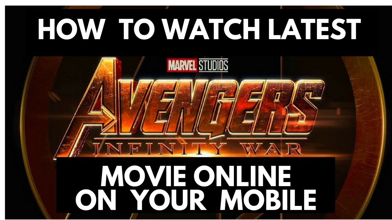 Download How To Watch Latest Movies Online   Avenger Infinity War