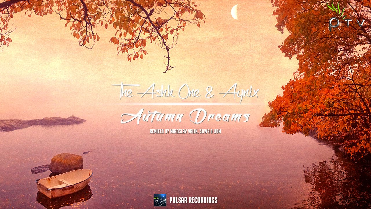 The Ashk One & Aynix - Autumn Dreams (Original Mix) - YouTube