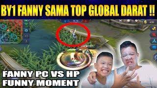BY1 FANNY SAMA TOP GLOBAL DARAT PC VS HP - Mobile Legend Bang Bang