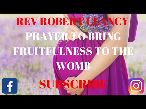 PRAYER TO BRING FRUITFULNESS TO THE WOMB