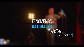 FENÓMENOS NATURALES - Nicho Peñavera
