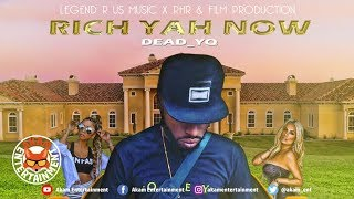 Dead YQ - Rich Yah Now [Picture Frame Riddim] July 2019
