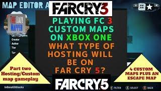 Far Cry 3 hosting maps on Xbox One/Far Cry 5 hosting Maps?