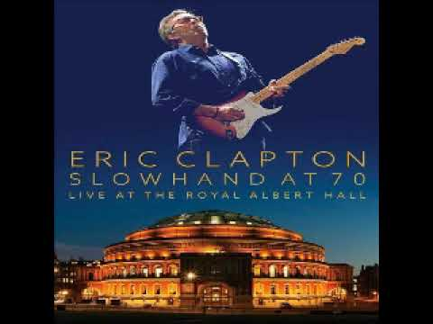eric clapton slowhand at 70 live at the royal albert hall 2015 full album cd1 youtube. Black Bedroom Furniture Sets. Home Design Ideas