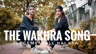 The Wakhra Song - Judgementall Hai Kya| Navv Inder, Lisa Mishra | Rajkummar Rao & Kangana Ranaut