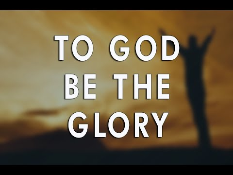 To God Be the Glory - Hymn