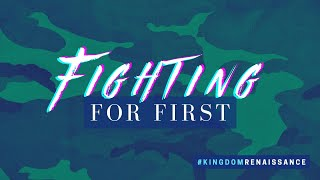 Fighting For First // Pastor Dexter Upshaw Jr.