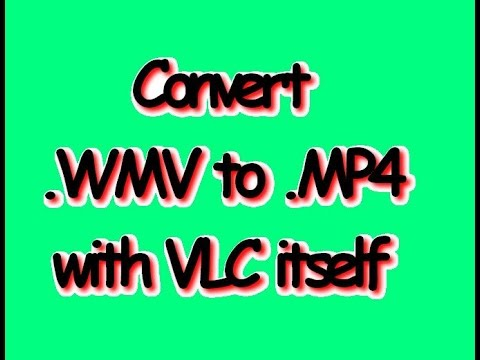 Convert Wmv To Mp4 Via VLC
