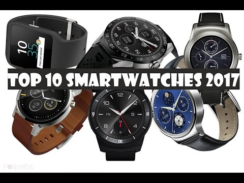 10 Best Smartwatch of 2017 - Top Picks for Android and iOS