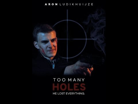 Too Many Holes - Teaser Trailer Aron Ludikhuijze Film (2017) HD