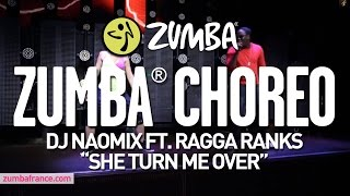 "Dj Naomix ft. Ragga Ranks - ""She turn me over"" / Official Zumba® Choreo by Alix"
