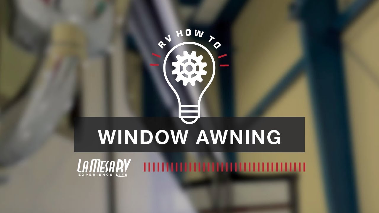 RV Window Awnings | RV How To: La Mesa RV - YouTube