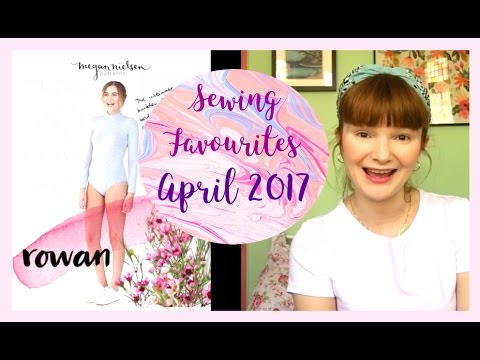 Sewing Favourites April 2017