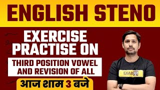 English Steno Preparation | Exercise Practise On 3rd position Vowel Exercise | By Rudra Sir