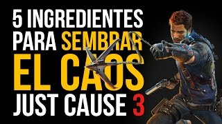 JUST CAUSE 3: 5 INGREDIENTES PARA SEMBRAR EL CAOS!!