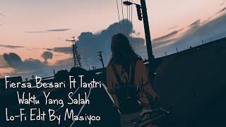 Gambar cover Fiersa Besari Ft Tantri - Waktu Yang Salah (Lo Fi Edit By Masiyoo) AMV