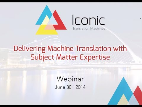 Iconic Webinar - Delivering Machine Translation with Subject Matter Expertise