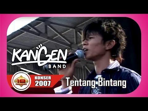 THE BEST ...!!! KANGEN BAND - TENTANG BINTANG (LIVE KONSER LAMPUNG 11 MARET 2007)
