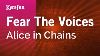 Karaoke Fear The Voices - Alice in Chains *