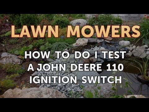 how to do i test a john deere 110 ignition switch youtube General Motors Ignition Switch how to do i test a john deere 110 ignition switch