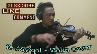 YA ASYIQOL VERSI SABYAN - Violin cover by ROBIN ZEBUA 👇Lirik lagunya