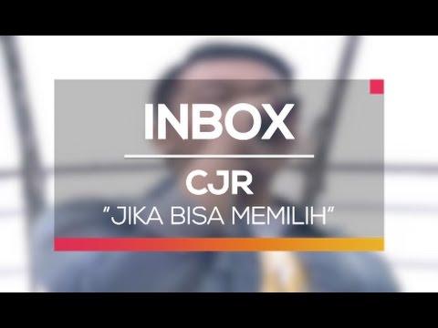 CJR - Jika Bisa Memilih (Live on Inbox)
