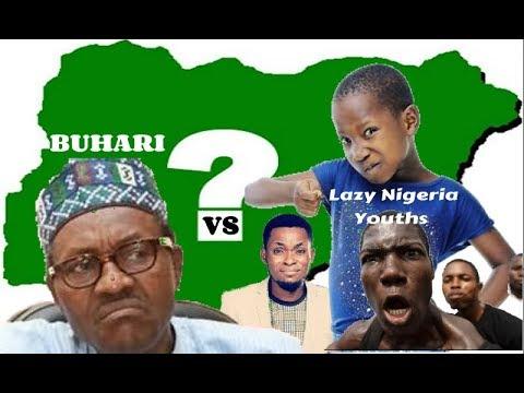 Lazy Nigerian Youths Rip Buhari Apart - (Mark Angel & Emmanuella?).