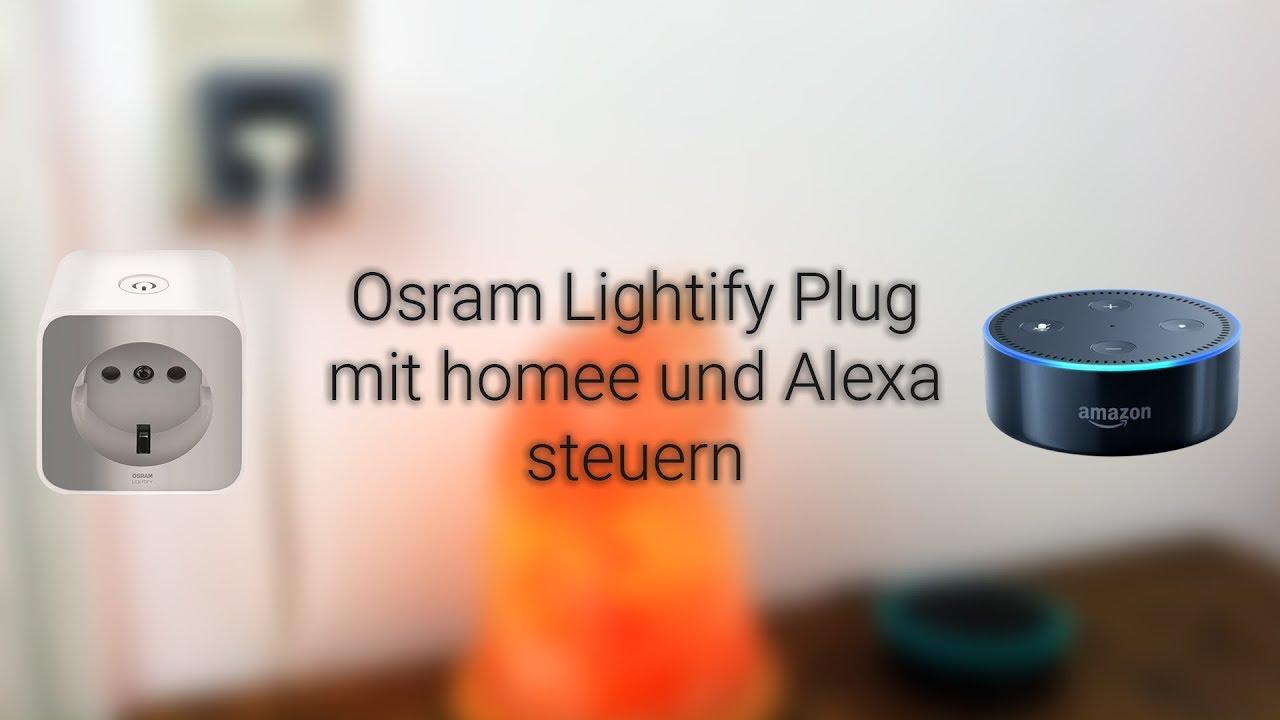osram lightify plug mit homee und alexa steuern youtube. Black Bedroom Furniture Sets. Home Design Ideas