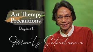 """Art Therapy Precautions Bagian 1"" Monty Satiadarma | S1 E12"